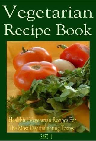 Vegetarian Recipes ( Part 1)