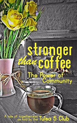 Stronger Than Coffee: The Power of Community
