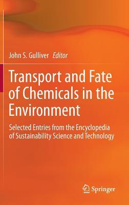 Transport and Fate of Chemicals in the Environment: Selected Entries from the Encyclopedia of Sustainability Science and Technology