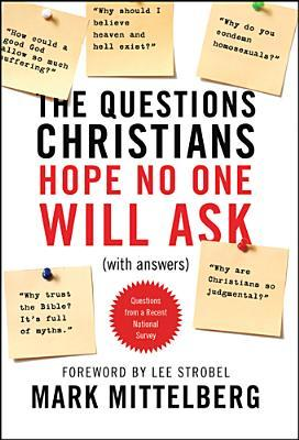 The Questions Christians Hope No One Will Ask: