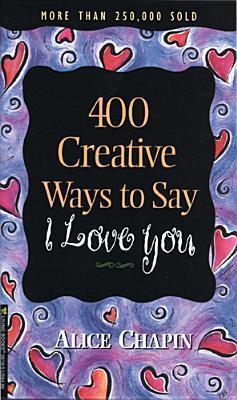 400 Creative Ways to Say I Love You