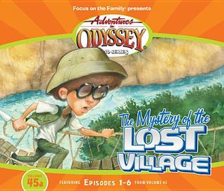 The Mystery of the Lost Village: Featuring Episodes 1-6 from Volume 45