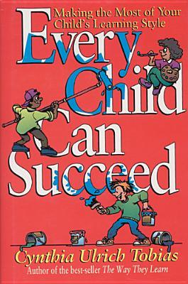 every-child-can-succeed-making-the-most-of-your-child-s-learning-style
