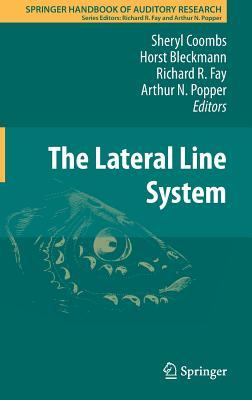 Springer Handbook of Auditory Research, Volume 48: The Lateral Line System by Sheryl Coombs