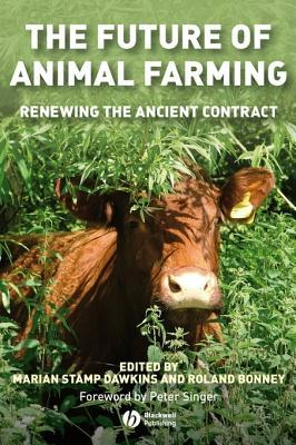 The Future of Animal Farming: Renewing the Ancient Contract