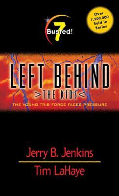 Busted!: The Young Trib Force Faces Pressure (Left Behind: The Kids, #7)