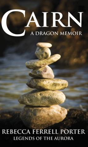 Cairn: A Dragon Memoir
