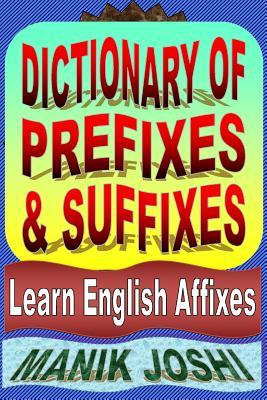 Dictionary of Prefixes and Suffixes: Learn English Affixes