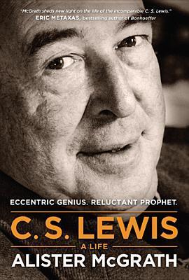 C. S. Lewis by Alister E. McGrath