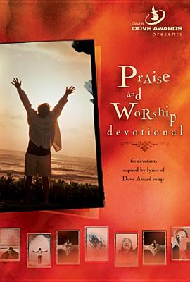 Praise and Worship: Devotional