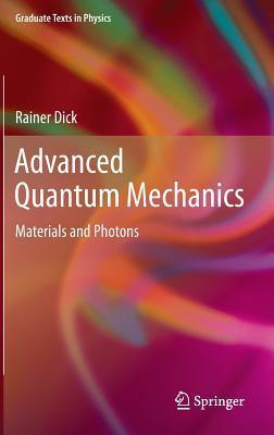 Advanced Quantum Mechanics: Materials and Photons