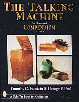 the-talking-machine-an-illustrated-compendium-1877-1929