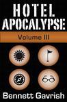 Hotel Apocalypse, Volume III (Episodes 9-12)
