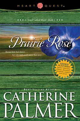 Prairie Rose by Catherine  Palmer
