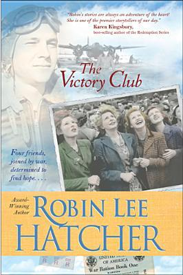 The Victory Club by Robin Lee Hatcher