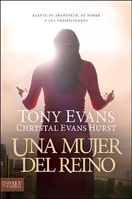 Una Mujer del Reino por Tony Evans, Chrystal Evans Hurst