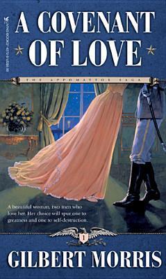 A Covenant of Love (The Appomattox Saga, #1)