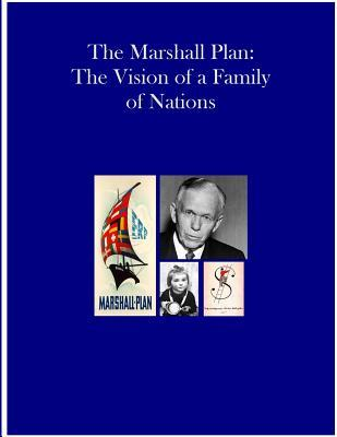 The Marshall Plan: The Vision of a Family of Nations