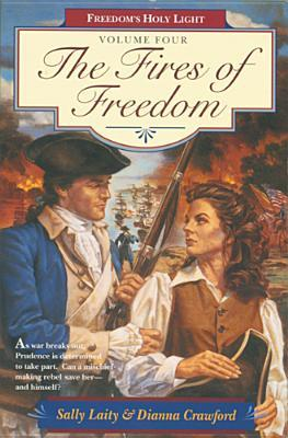 The Fires of Freedom (Freedoms Holy Ligh...