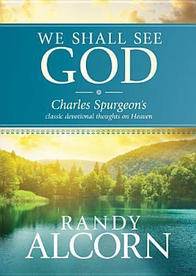 We Shall See God by Charles Haddon Spurgeon