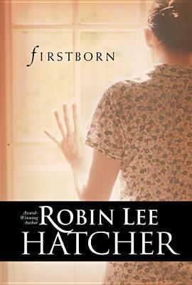 Firstborn by Robin Lee Hatcher