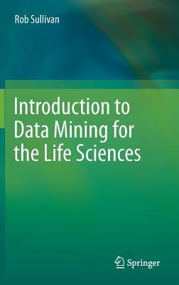 Introduction to Data Mining for the Life Sciences
