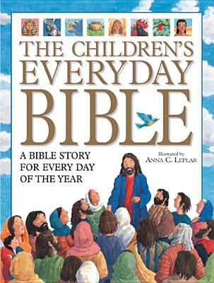 The Children's Everyday Bible: 365 Bible Stories for Children