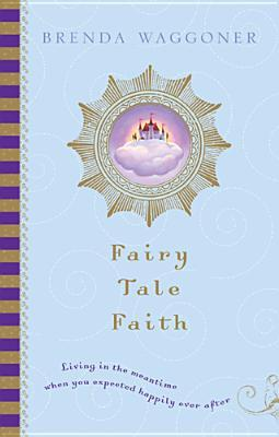 Fairy Tale Faith by Brenda Waggoner