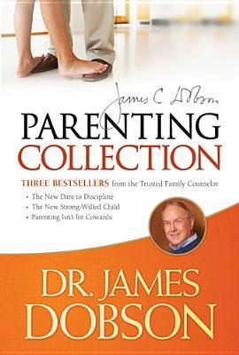 The dr. james dobson parenting collection by James C. Dobson