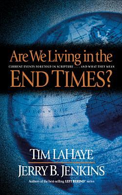 Are We Living in the End Times? by Tim LaHaye