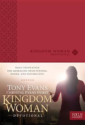 Kingdom Woman Devotional: Daily Inspiration for Embracing Your Purpose, Power, and Possibilities