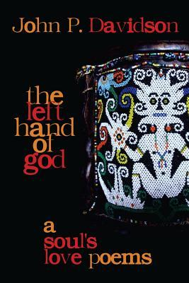 The Left Hand of God: A Soul's Love Poems