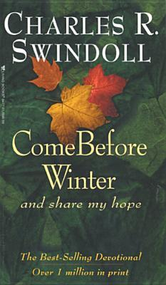Come Before Winter and ... Share My Hope by Charles R. Swindoll