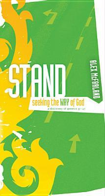 Stand: Seeking the Way of God: A Discovery of Genesis 37-47