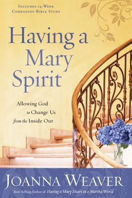 having-a-mary-spirit-allowing-god-to-change-us-from-the-inside-out