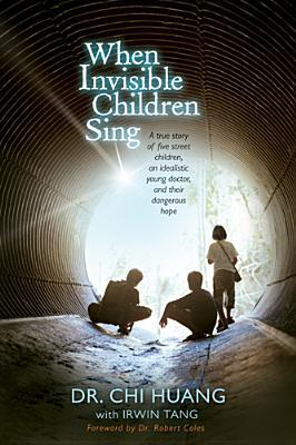 When Invisible Children Sing by Chi Cheng Huang