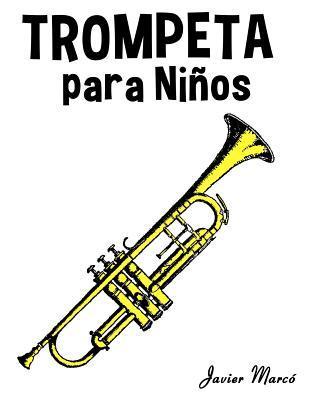 Trompeta Para Ninos: Musica Clasica, Villancicos de Navidad, Canciones Infantiles, Tradicionales y Folcloricas! por Javier Marcó