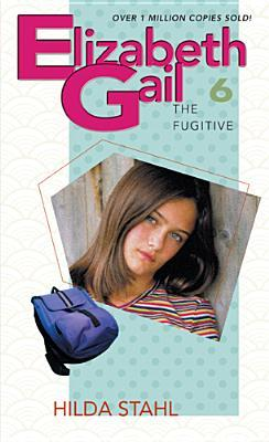 The Fugitive (Elizabeth Gail Revised #6)