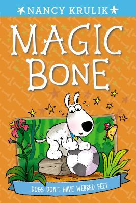Dogs Don't Have Webbed Feet (Magic Bone, #7)