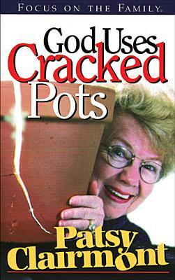 God Uses Cracked Pots by Patsy Clairmont