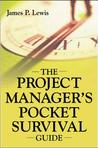 The Project Manager's Pocket Survival Guide