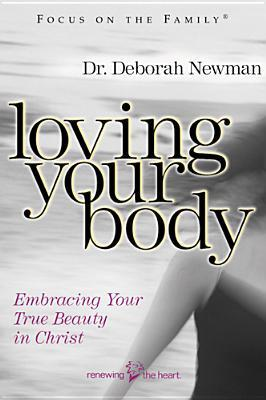 Loving Your Body by Deborah Newman