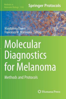 Molecular Diagnostics for Melanoma: Methods and Protocols