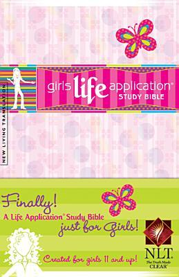 Holy Bible: Girls Life Application Study Bible: New Living Translation