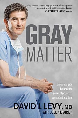 PDFebooks] Gray Matter: A Neurosurgeon Discovers the Power