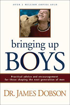 Bringing Up Boys by James C. Dobson