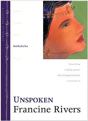 Unspoken: Bathsheba (Lineage of Grace, #4)