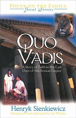 Quo Vadis: A Story of Faith in the Last Days of the Roman Empire