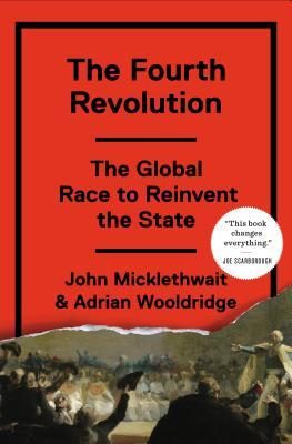 The fourth revolution the global race to reinvent the state by john 18667988 fandeluxe Gallery
