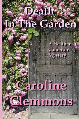 Death in the Garden: A Heather Cameron Mystery